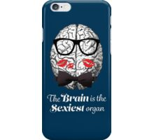 The Brain is the Sexiest Organ iPhone Case/Skin