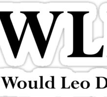 West Wing What Would Leo Do? Sticker