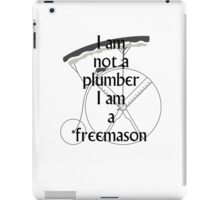 I am not a plumber... iPad Case/Skin