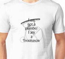 I am not a plumber... Unisex T-Shirt