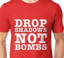 Drop Shadows Not Bombs Unisex T-Shirt