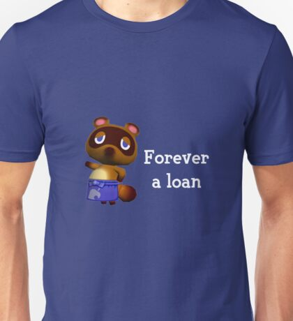 Forever a loan - Animal Crossing Tom Nook Unisex T-Shirt