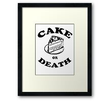 Cake or Death Framed Print