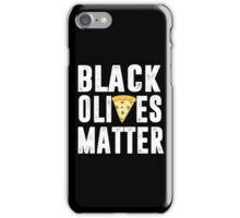 Black Olives Matter Pizza iPhone Case/Skin