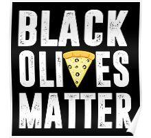 Black Olives Matter Pizza Poster