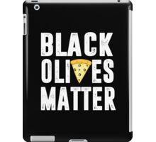 Black Olives Matter Pizza iPad Case/Skin
