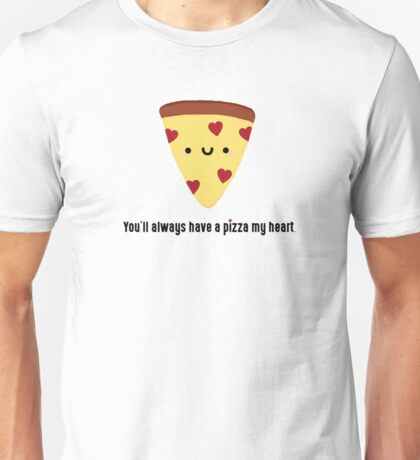 Pizza My Heart Unisex T-Shirt