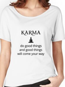 Karma - Buddha - do good things! Women's Relaxed Fit T-Shirt