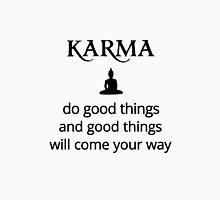 Karma - Buddha - do good things! Unisex T-Shirt