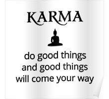 Karma - Buddha - do good things! Poster