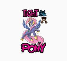 Fight like a pony Unisex T-Shirt