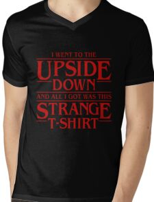 Stranger Things: I Went to the Upside Down and All I got was this Strange T-Shirt Mens V-Neck T-Shirt