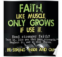 Faith Is A Muscle Poster