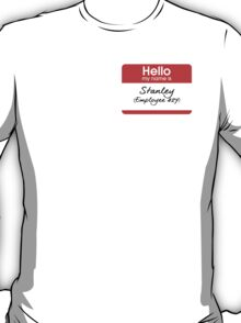 Hello my name is Stanley (Employee 427) T-Shirt