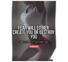 Fear Will Either Create You or Destroy You Poster
