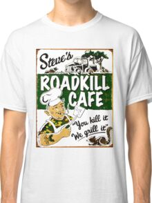 """STEVE'S ROADKILL CAFE"" Vintage Advertising Print  Classic T-Shirt"