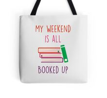 My weekend is all booked up Tote Bag