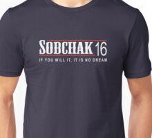 Sobchak for Prez - If You Will It Unisex T-Shirt