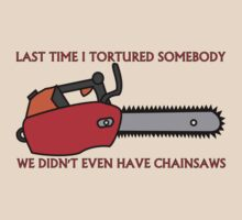 Have Chainsaw Will Torture by MethodComix