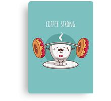 Coffee Strong Canvas Print