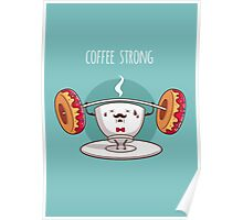 Coffee Strong Poster