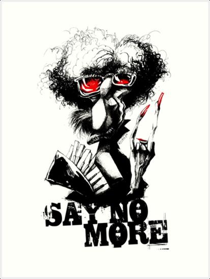 SAY NO MORE by kiko