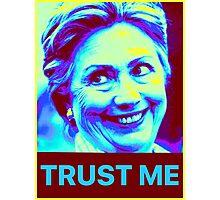 Trust Hillary Clinton Photographic Print
