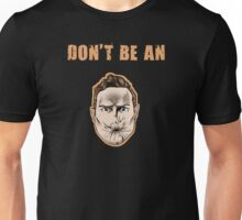 Don't be an Arseface Unisex T-Shirt
