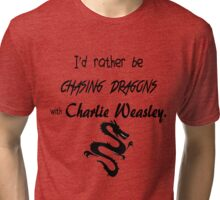 Chasing Dragons With Charlie Weasley Tri-blend T-Shirt