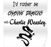Chasing Dragons With Charlie Weasley Poster
