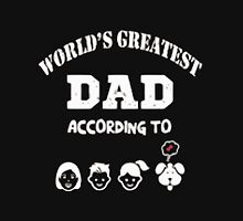World's greatest dad according to wife, kids, dogs Unisex T-Shirt