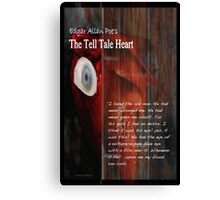 The Tell Tale Heart TextPoe's The Tell Tale Heart shows the heart buried beneath the floor and the old man's blue eye that drove a madman to murder. Selected text shows the murderer's obsession Canvas Print