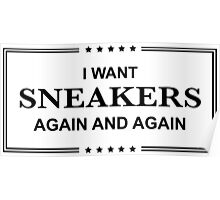I Want Sneakers Again and Again - Black Poster