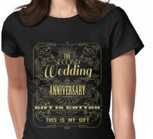The Second Wedding Anniversary Gift Is Cotton For Him & Her Womens Fitted T-Shirt