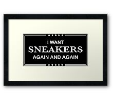 I Want Sneakers Again and Again - White Framed Print