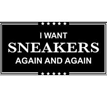I Want Sneakers Again and Again - White Photographic Print