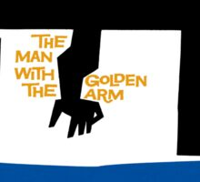Man with the Golden Arm Sticker