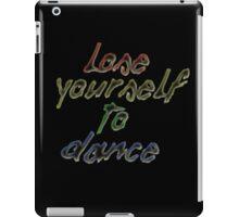 Lose Yourself To Dance iPad Case/Skin