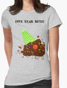 5 Year Rule! Womens Fitted T-Shirt