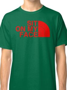 Sit On My Face ( Red Edition ) Classic T-Shirt