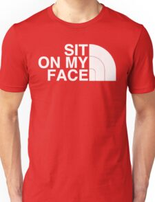 Sit On My Face ( White Edition ) Unisex T-Shirt