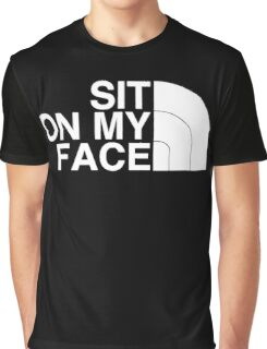 Sit On My Face ( White Edition ) Graphic T-Shirt