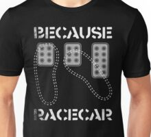Heel Toe Three Pedals Because Racecar Unisex T-Shirt