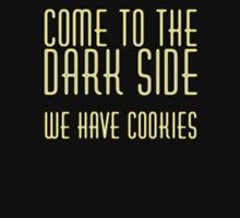 Come To Dark Side Unisex T-Shirt
