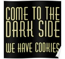 Come To Dark Side Poster