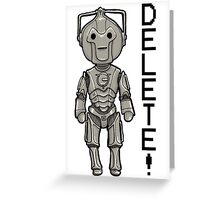 DELETE! DELETE! Greeting Card