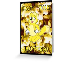 Pat the Butter! Greeting Card