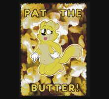 Pat the Butter! by mylesfontana