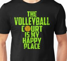 THE VOLLEYBALL COURT IS MY HAPPY PLACE Unisex T-Shirt