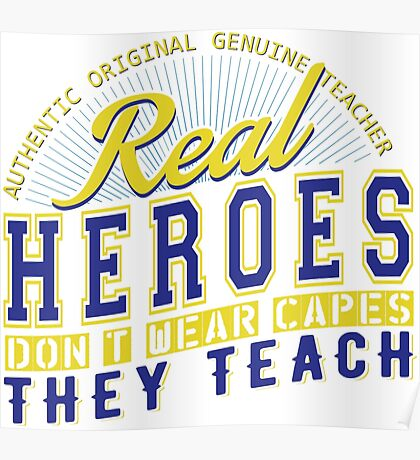 Teacher is real super Heroes Poster